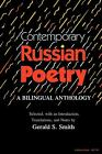 Contemporary Russian Poetry A Bilingual Anthology by Gerald S Smith English