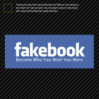 Fakebook Sticker Die Cut Decal Become Who You Wish You Were self adhesive vinyl