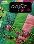 Simple Creative Quilts Combine Fun Fabrics in 15 Quilted Projects Quilting Book