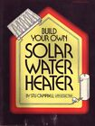 Stu Doug Campbell  Taff BUILD YOUR OWN SOLAR WATER HEATER SC Book