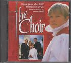 THE CHOIR - Music From The BBC Television Series (CD 1995)