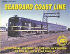 SEABOARD COAST LINE: A Pictorial History of the SCL in FLORIDA (Railroad Book)
