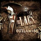 THE LACS CD - OUTLAW IN ME (2015) - NEW UNOPENED - AVERAGE JOE'S ENT.
