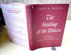 THE HEALING Of The WATERS1943Amos N Wilder1st EdSignedDJ