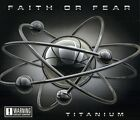 Titanium - Faith Or Fear (CD Used Very Good)
