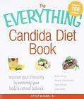 The Everything Candida Diet Book Improve Your Immunity By Restoring Your book