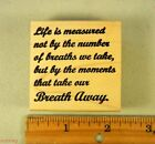 Rubber Stamp LIFE IS MEASURED BY MOMENTS THAT TAKE BREATH AWAY SAYING 4739