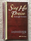 ABeka 7 12 Bible SING HIS PRAISE HYMNAL Hymns  Choruses Songbook LIKE NEW