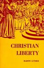 Martin Luther On Christian Liberty ed Harold J Grimm Fortress Press 2003