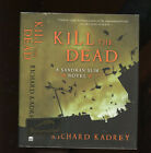 Kadrey Richard Kill the Dead  Signed  HB DJ 1st 1st