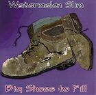 NEW - Big Shoes Tofill by Watermelon Slim