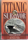 Titanic Survivor : The Newly Discovered Memoirs of Violet Jessop Who Survived...