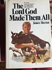 THE LORD GOD MADE THEM ALL JAMES HERRIOT 1ST FIRST Edition 1981 HC