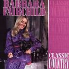 Classic Country ~ Fairchild, Barbara CD BRAND NEW  FACTORY SEALED