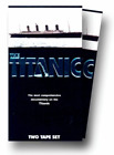 The Titanic Titanic Survivors 2 Tape Set [VHS]