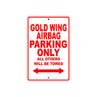 HONDA GOLD WING AIRBAG Parking Only Towed Motorcycle Bike Chopper Aluminum Sign