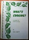 Whats Cooking A Guide to Good Eating by Eva Batt SIGNED