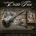 Dante Fox  -  Six String Revolver  (CD, 2017)
