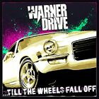 Warner Drive - Till The Wheels Fall Off (CD Used Like New)