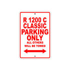 BMW R 1200 C CLASSIC Parking Only Towed Motorcycle Bike Aluminum Sign