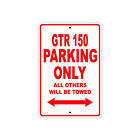 CPI GTR 150 Parking Only Towed Motorcycle Bike Aluminum Sign