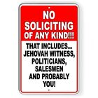 No Soliciting Any Kind This Includes Politicians Salesmn And You Sign METAL SI96