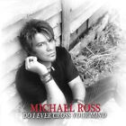 MICHAEL ROSS (GYPSY ROSE) Do I ever cross your mind CD AOR Bon Jovi Journey