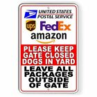 Keep Gate Closed Dogs In Yard Leave Packages Outside Of Gate Metal Sign SI098