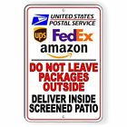 Do Not Leave Packages Outside Deliver Inside Patio Sign METAL 3 SIZES SI100