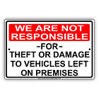 We Are Not Responsible For Theft Or Damage To Vehicles Aluminum Metal Sign