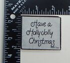 JRL Design Have A Holly Jolly Christmas Rubber Stamp