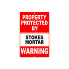Property Protected By Stokes Mortar Gun Pistol Rifle Warning Ammo Aluminum Sign