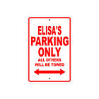 Elisas Parking Only All Others Will Be Towed Name Novelty Metal Aluminum Sign