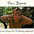Love Songs for the Hearing Impaired by Dan Baird (Original 1992 CD) Brand New