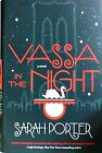 Vassa in the Night by Sarah Porter 2016 Hardcover SIGNED BY AUTHOR 1st Ed NEW