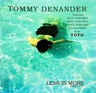 TOMMY DENANDER Less is more TOTO, STEVE, MIKE, JEFF PORCARO, PAICH, RADIOACTIVE