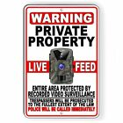Private Property Trail Camera LIVE FEED Video Recording Metal Sign 5 SIZES S52