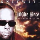 Knitwit. - White Face Thug Rezurrection (CD Used Good)