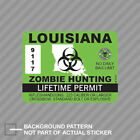 Louisiana Zombie Hunting Permit Sticker Decal Vinyl Outbreak Response Team