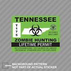 Tennessee Zombie Hunting Permit Sticker Decal Vinyl Outbreak Response Team