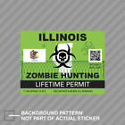 Zombie Illinois State Hunting Permit Sticker Decal Vinyl Il