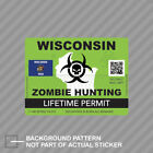 Zombie Wisconsin State Hunting Permit Sticker Decal Vinyl WI