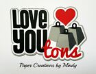 CRAFTECAFE MINDY VALENTINE LOVE YOU TONS premade paper piecing TITLE scrapbook