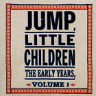 NEW - The Early Years, Vol. 1 by Jump Little Children
