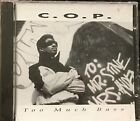 C.O.P. - TOO MUCH BASS - CUTT ONE PRODUCTION - HONEY-CUTT - BABY G RARE OOP CD