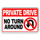 Private Drive No Turn Around Metal Sign 5 SIZES u turn keep out trespass STA004