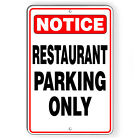 Restaurant Parking Only Metal Sign 5 SIZES customers notice SCP007