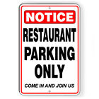 Restaurant Parking Only Come In And Join Us Metal Sign 5 SIZES customers SCP009