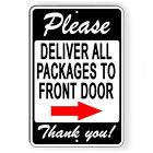 Please Deliver All Packages To Front Door Arrow Right Metal Sign 5 SIZES SI155