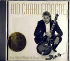 Kid Charlemagne Jazz Infused Rhythm & Groove New And Sealed Free USA Shipping